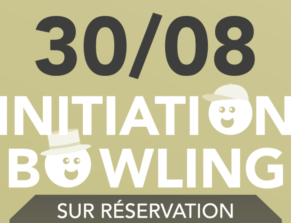 INITIATION BOWLING DU 30 AOÛT